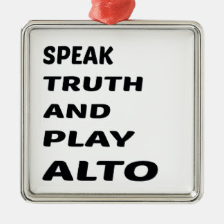 真実を話し、ALTOを遊んで下さい シルバーカラー正方形オーナメント