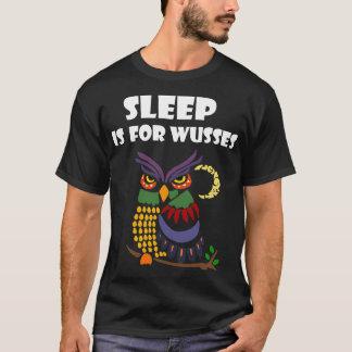 睡眠はWussesの夜型の人のTシャツのためです Tシャツ