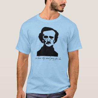 知っています、それらはエドガーアレンPoeの名にちなんでPoetryを名付けました Tシャツ