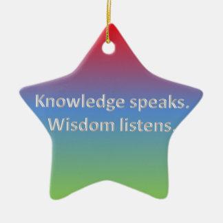 知識は話します。 知恵は聞きます セラミックオーナメント