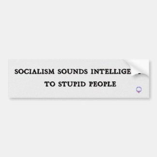 社会主義は愚かな人々に知性があるに鳴ります バンパーステッカー