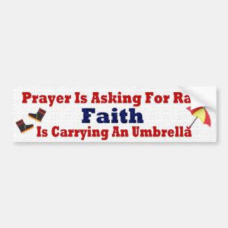 祈りの言葉は雨を頼んでいます バンパーステッカー