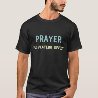 祈りの言葉: 偽薬の効果 Tシャツ