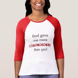 神は私によりより多くの染色体を与えました Tシャツ