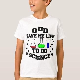 神は私に科学をするために生命を与えました Tシャツ
