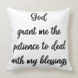 神は私の天恵を取扱うために私に忍耐を許可します クッション