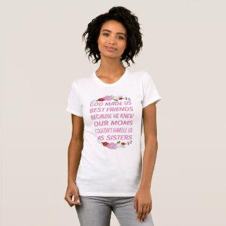 神は私達に親友のない姉妹をTシャツしました Tシャツ