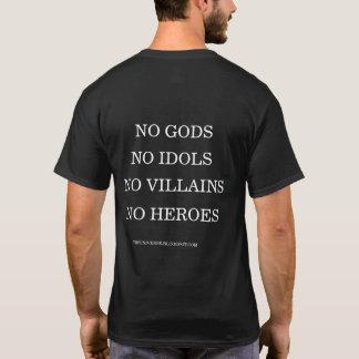 神無し、偶像無し、悪人無し、英雄のTシャツ無し Tシャツ