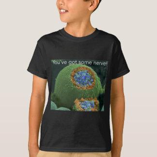 神経を持っています Tシャツ