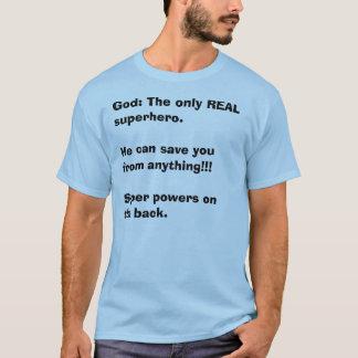 神: 唯一の実質のスーパーヒーロー Tシャツ
