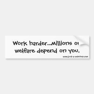 福祉の仕事のより懸命に…何百万はあなたによって決まります バンパーステッカー
