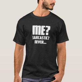 私か。皮肉か。 決して Tシャツ