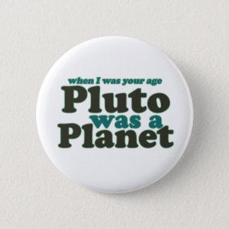 私があったときにあなたの年齢プルートは惑星でした 5.7CM 丸型バッジ