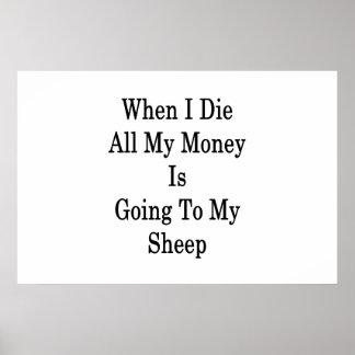 私がすべて死ぬとき私のお金は私のヒツジに行っています ポスター