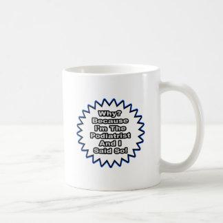 私がそう言ったのでPodiatrist… コーヒーマグカップ