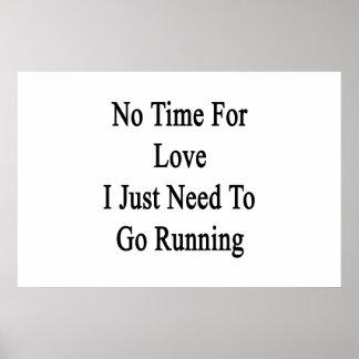 私がちょうど走ることを行く必要がある愛のための時間無し ポスター