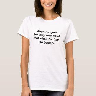 """私がよい時悪い女の子のTシャツ""""。 …私が悪い時。"""" Tシャツ"""