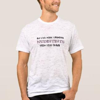 私がより多くの洗濯をするので、ヌーディストはより少なく熱狂するなようです Tシャツ