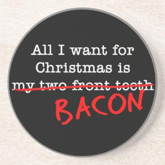 私がクリスマスのためにほしいベーコンすべて コースター