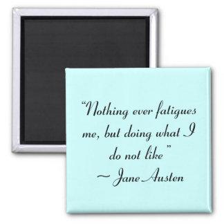 私がジェーンAustenの引用文を好まないものします マグネット