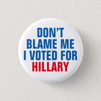 """""""私がヒラリーのために""""ボタン投票した私の責任にしないで下さい 3.2CM 丸型バッジ"""