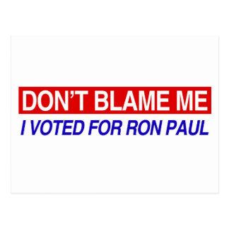 私がロン・ポールのために投票した私の責任にしないで下さい ポストカード