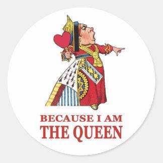 私が女王であるので私が言うことをしなければなりません! ラウンドシール