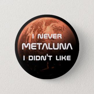 私が好まなかったI決してMetaluna! 缶バッジ
