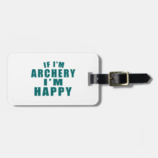 私が私によってが幸せであるアーチェリーなら バッグタグ