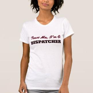 私が私ディスパッチャーであることを信頼して下さい Tシャツ