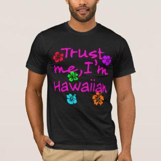 私が私ハワイプロダクトであることを信頼して下さい Tシャツ