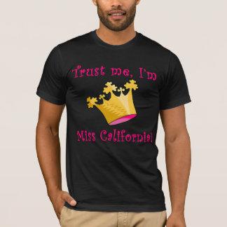 私が私失敗カリフォルニアであることを信頼して下さい Tシャツ