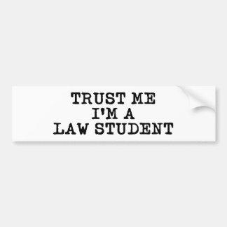 私が私法科の学生であることを信頼して下さい バンパーステッカー