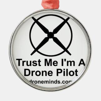 私が私無人機のパイロットであることを信頼して下さい メタルオーナメント