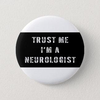 私が私神経学者であることを信頼して下さい 5.7CM 丸型バッジ