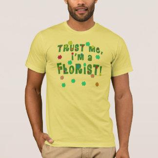 私が私花屋であることを信頼して下さい Tシャツ