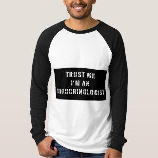 私が私Endocrinologistであることを信頼して下さい Tシャツ