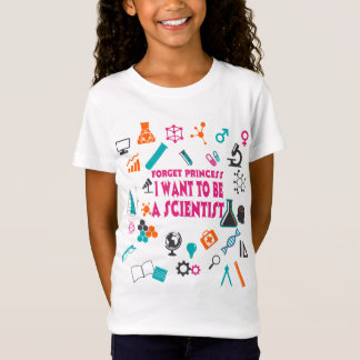 私が科学者のTシャツでありたいと思うプリンセスを忘れて下さい Tシャツ