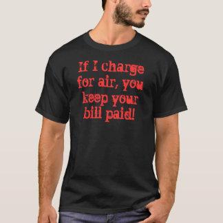 私が空気のために満たせば、あなたの手形を支払っておきます! shir tシャツ