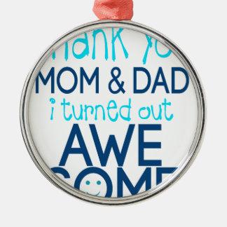 私が素晴らしいひっくり返したパパおよびお母さんありがとう メタルオーナメント