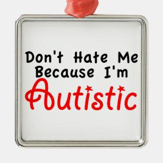 私が自閉症であるので私を憎まないで下さい メタルオーナメント