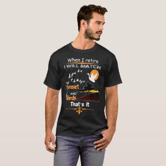 私が退職する場合私は一致します Tシャツ