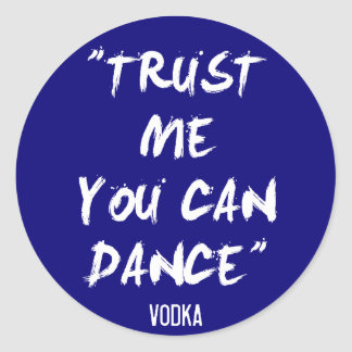 私が-ウォッカを踊ってもいいことを信頼して下さい ラウンドシール
