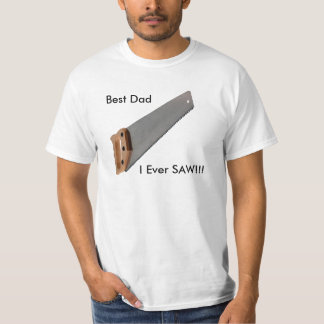 私が!見た最も最高のなパパ!! Tシャツ