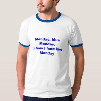 私がblueMondayいかに憎むか月曜日、ブルー・マンデー、oh Tシャツ