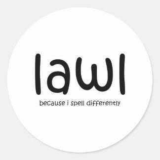 -私がdiffernetly綴るのでLawl ラウンドシール