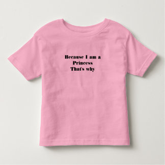 私がPrincessThatなぜであるので トドラーTシャツ