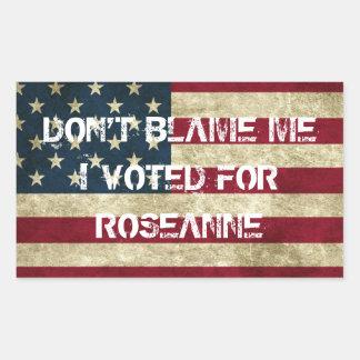 私がRoseanneのステッカーのために投票した私の責任にしないで下さい 長方形シール
