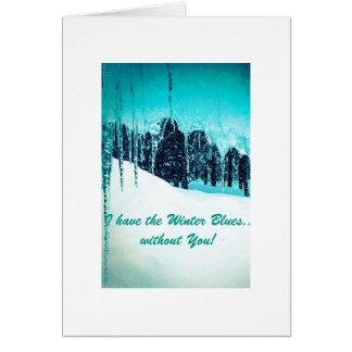 私にあなたなしで冬の青があります! カード