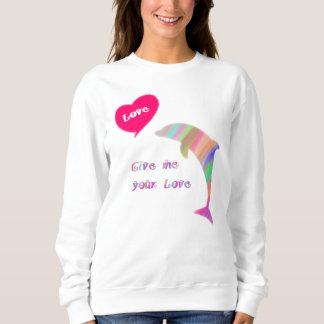 私にあなたの愛を与えて下さい スウェットシャツ